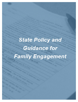 State Policy and Guidance for Family Engagement