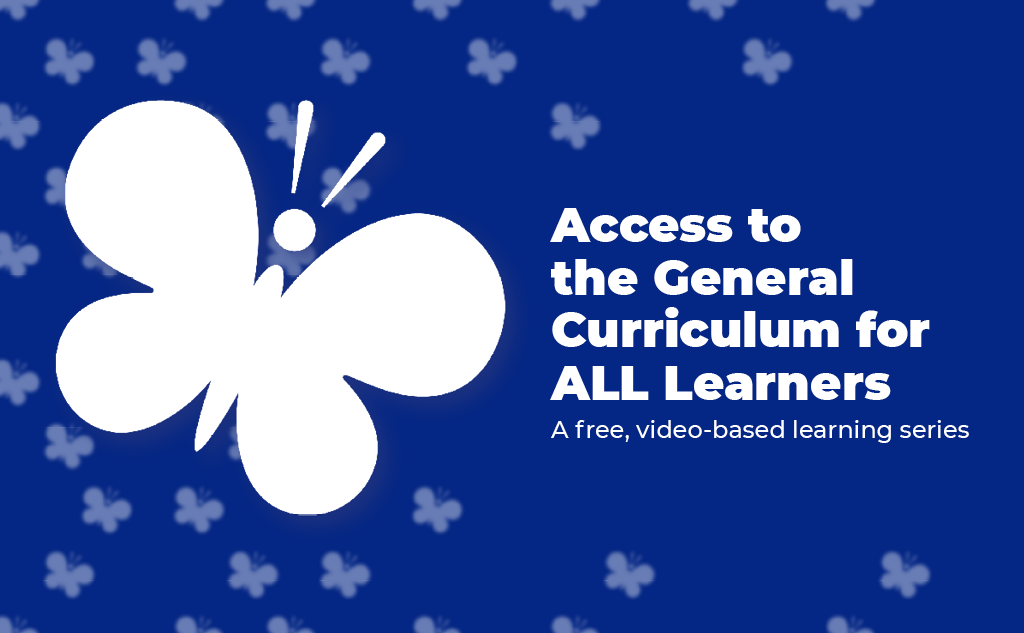 Access to the General Curriculum for All Learners
