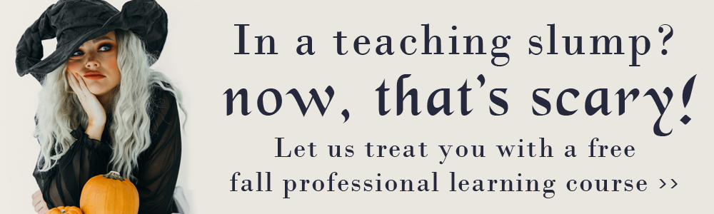 in a teaching slump? now, that's scary! let us treat you with a free fall professional learning course